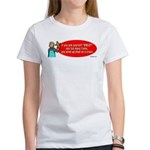 Ask WWJD Too Often . . . Women's T-Shirt