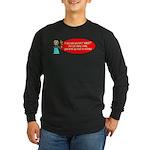 Ask WWJD Too Often . . . Long Sleeve Dark T-Shirt