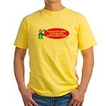 Ask WWJD Too Often . . . Yellow T-Shirt