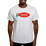 Ask WWJD Too Often . . . Light T-Shirt