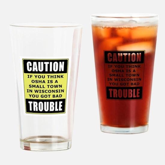 OSHA Trouble Drinking Glass