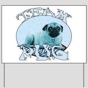Team Pug Yard Sign