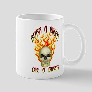 Born A Biker Die A Biker Mug