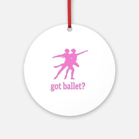 Got ballet? Ornament (Round)