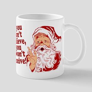 Believe in Santa Claus Mug