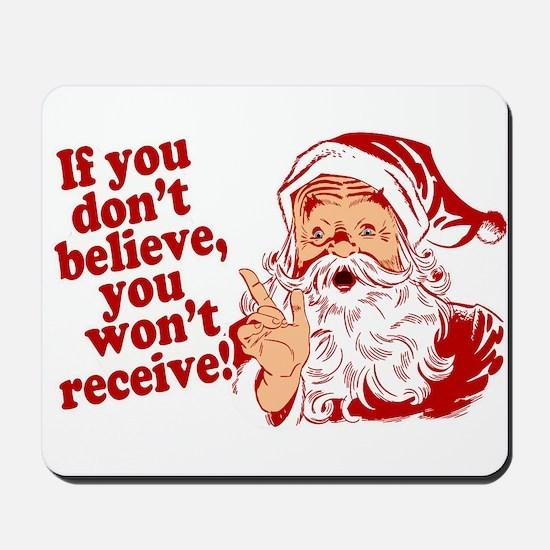Believe in Santa Claus Mousepad