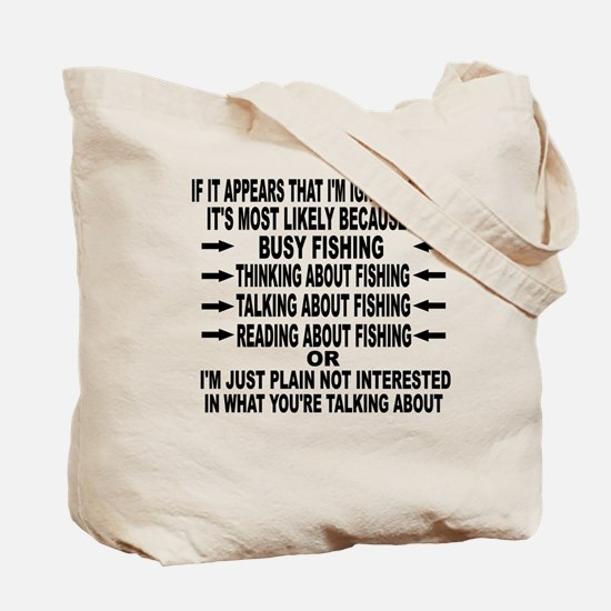 IF IT APPEARS THAT I'M IGNORING YOU.. Tote Bag