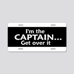 I'M THE CAPTAIN. GET OVER IT Aluminum License Plat