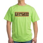 I'm Against Corporate Greed Green T-Shirt