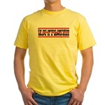 I'm Against Corporate Greed Yellow T-Shirt