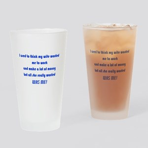 My Wife Wants Me & My Time Not Money Glass