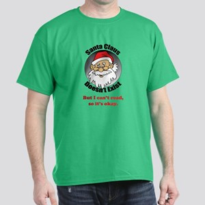 Santa Claus doesn't exist Dark T-Shirt