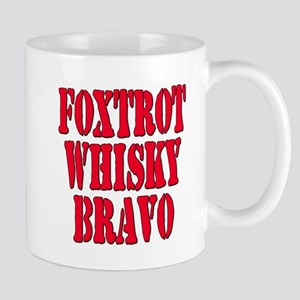 FWB Friends With Benefits Foxtrot Whisky Bravo Mug