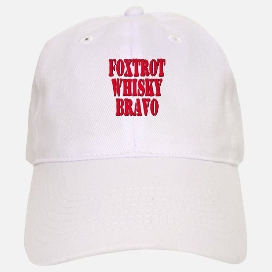 FWB Friends With Benefits Foxtrot Whisky Bravo Baseball Baseball Cap