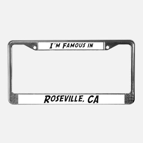 Famous in Roseville License Plate Frame