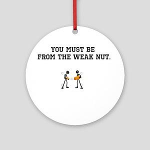 Weak Nuts. Ornament (Round)