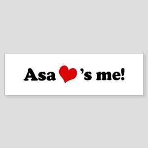 Asa Loves Me Bumper Sticker