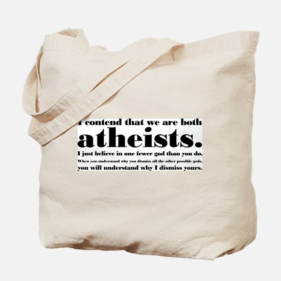We Are Both Atheists Tote Bag
