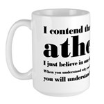 We Are Both Atheists Large Mug