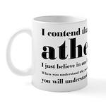 We Are Both Atheists Mug
