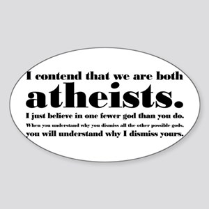 We Are Both Atheists Sticker (Oval)