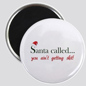 Santa called... Magnet