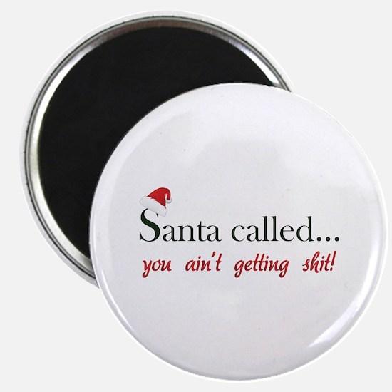 Santa called... Magnet