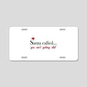 Santa called... Aluminum License Plate