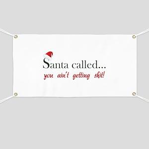 Santa called... Banner