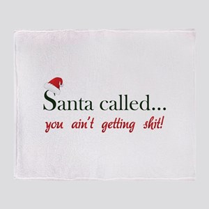 Santa called... Throw Blanket