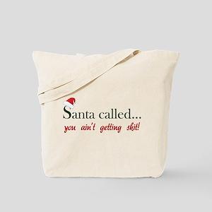 Santa called... Tote Bag