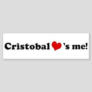 Cristobal Loves Me Bumper Sticker