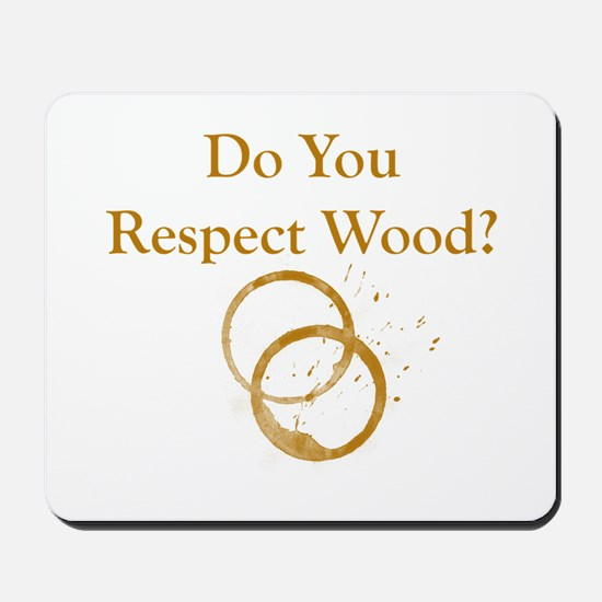 Do You Respect Wood Mousepad