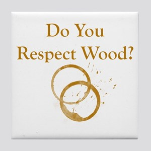 Do You Respect Wood Tile Coaster