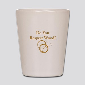 Do You Respect Wood Shot Glass