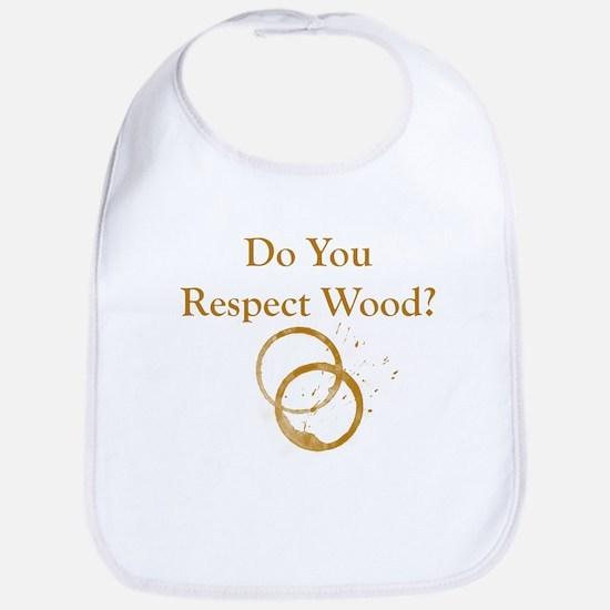 Do You Respect Wood Bib