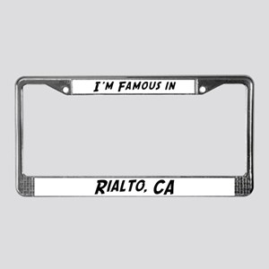 Famous in Rialto License Plate Frame