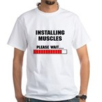 Installing Muscles White T-Shirt