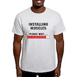 Installing Muscles Light T-Shirt