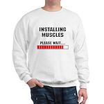 Installing Muscles Sweatshirt