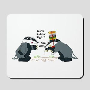 Honey Badger Wannabe Mousepad