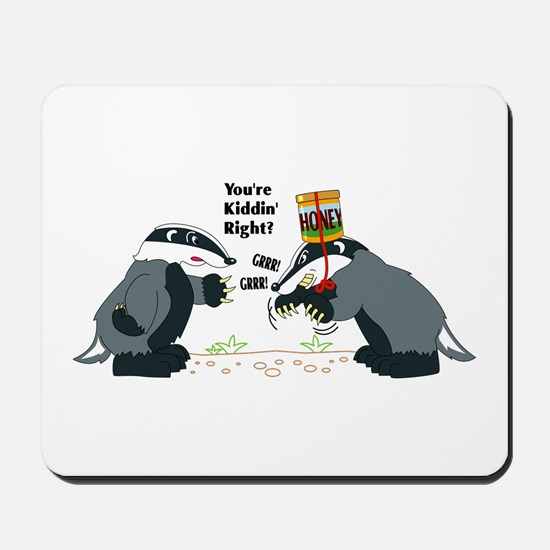 Honey Badger Wannabe Mousepad