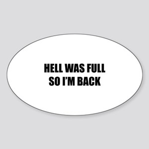 Hell was full Sticker (Oval)