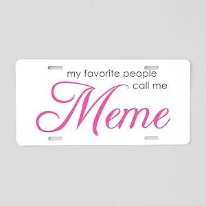 Favorite People Call Me Meme Aluminum License Plat
