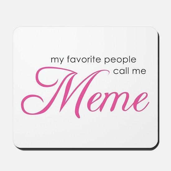 Favorite People Call Me Meme Mousepad