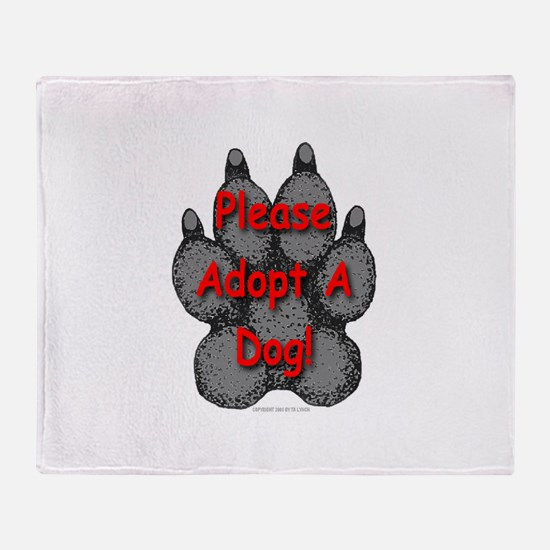 Please Adopt A Dog! Throw Blanket