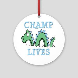 Champ Lives Ornament (Round)