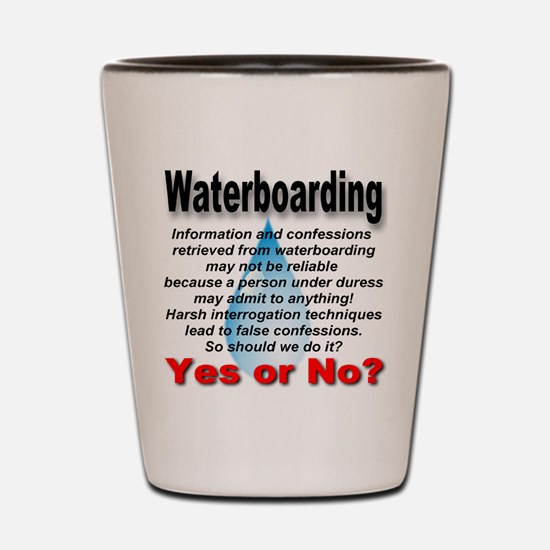 Waterboarding Yes or No? Shot Glass