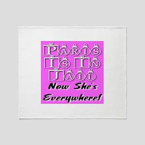 Paris Is In Jail Now She's Ev Throw Blanket