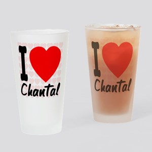 I Love Chantal Drinking Glass